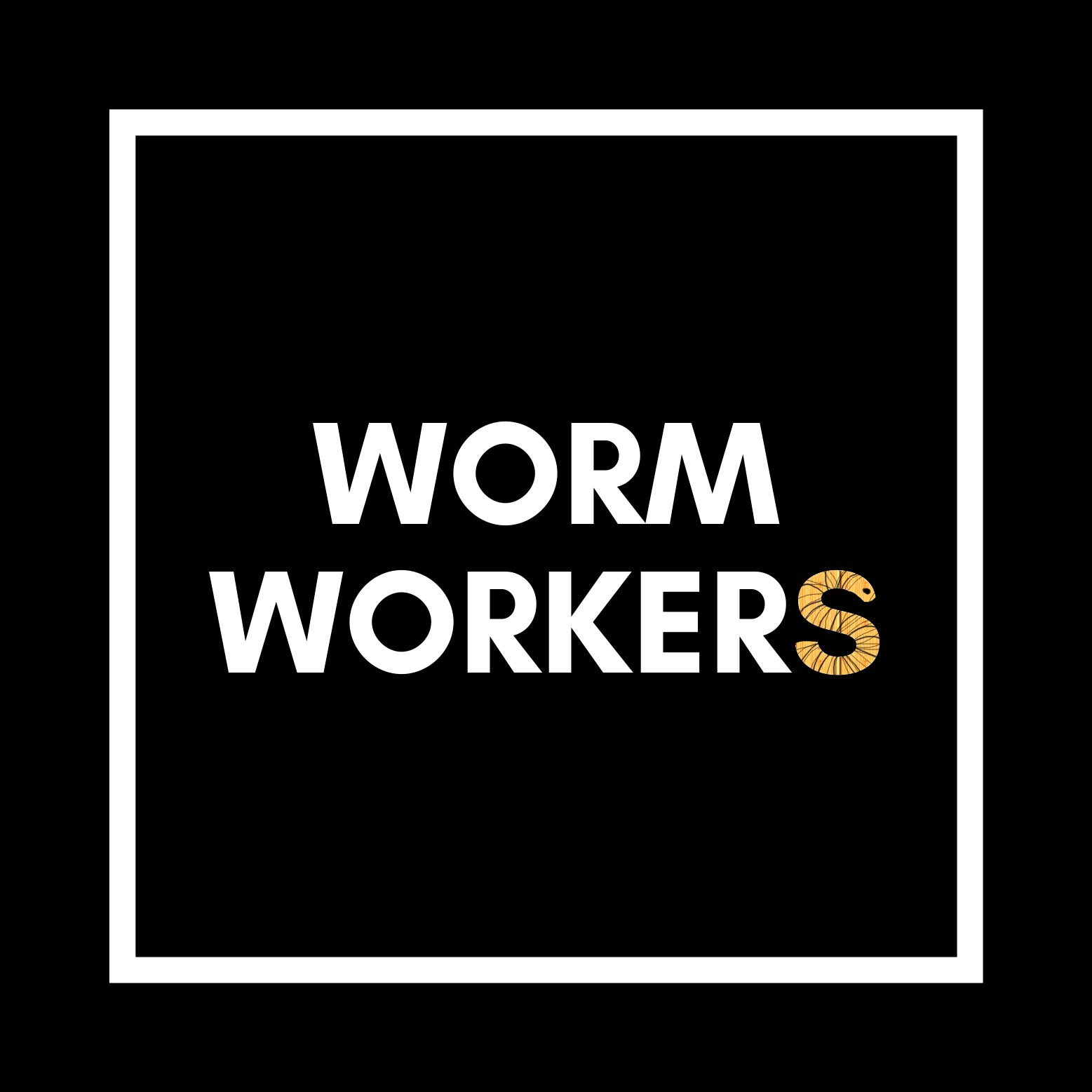 Worm Workers